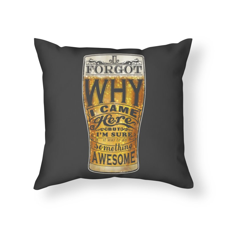 I Forgot Home Throw Pillow by Slogantees