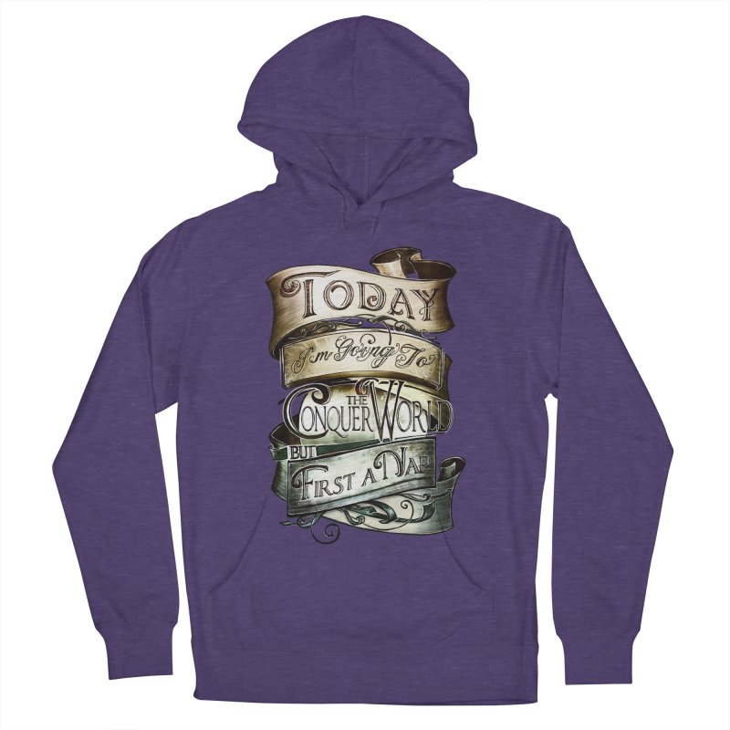Today the World Women's Pullover Hoody by Slogantees