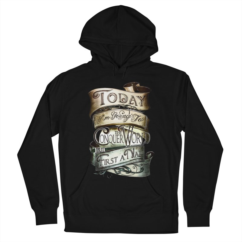 Today the World Men's Pullover Hoody by Slogantees