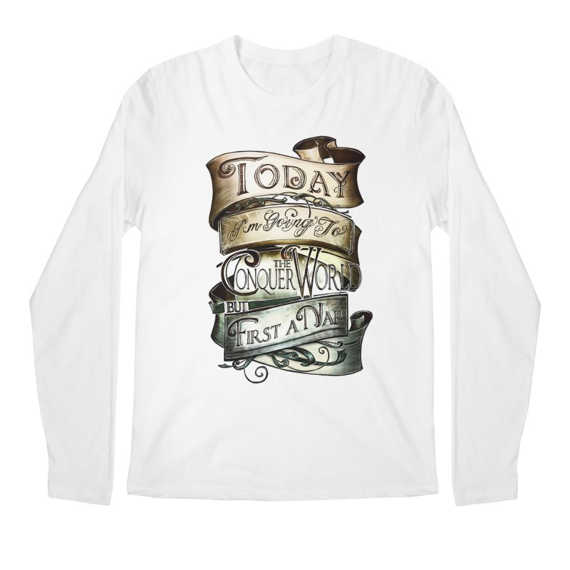 Today the World Men's Longsleeve T-Shirt by Slogantees