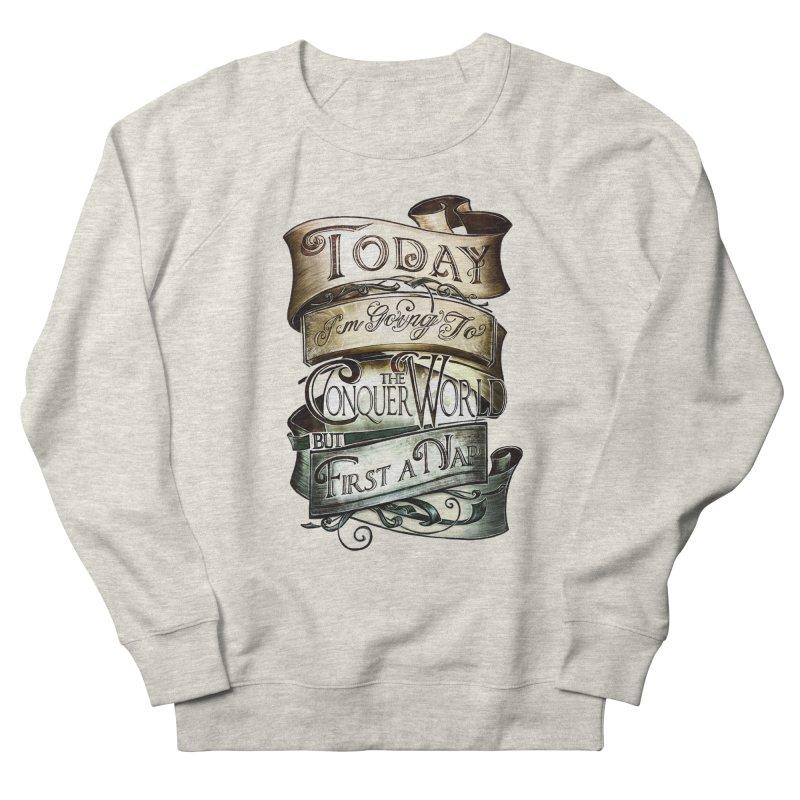 Today the World Men's Sweatshirt by Slogantees