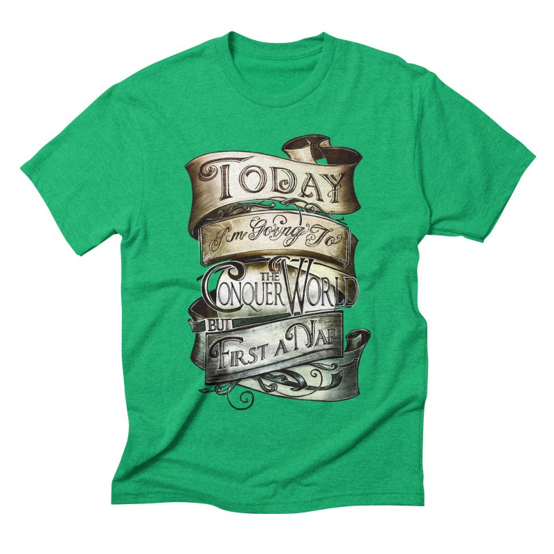 Today the World Men's Triblend T-shirt by Slogantees