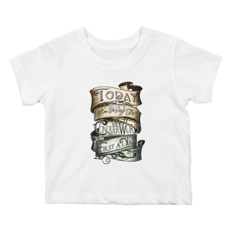 Today the World Kids Baby T-Shirt by Slogantees