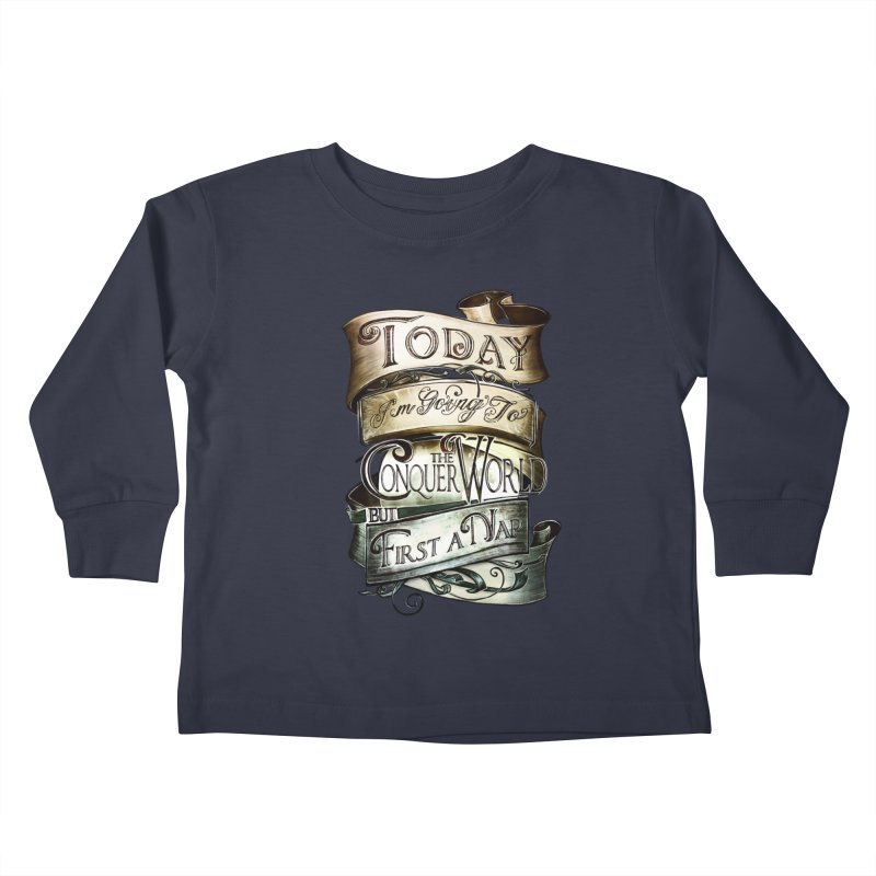 Today the World Kids Toddler Longsleeve T-Shirt by Slogantees