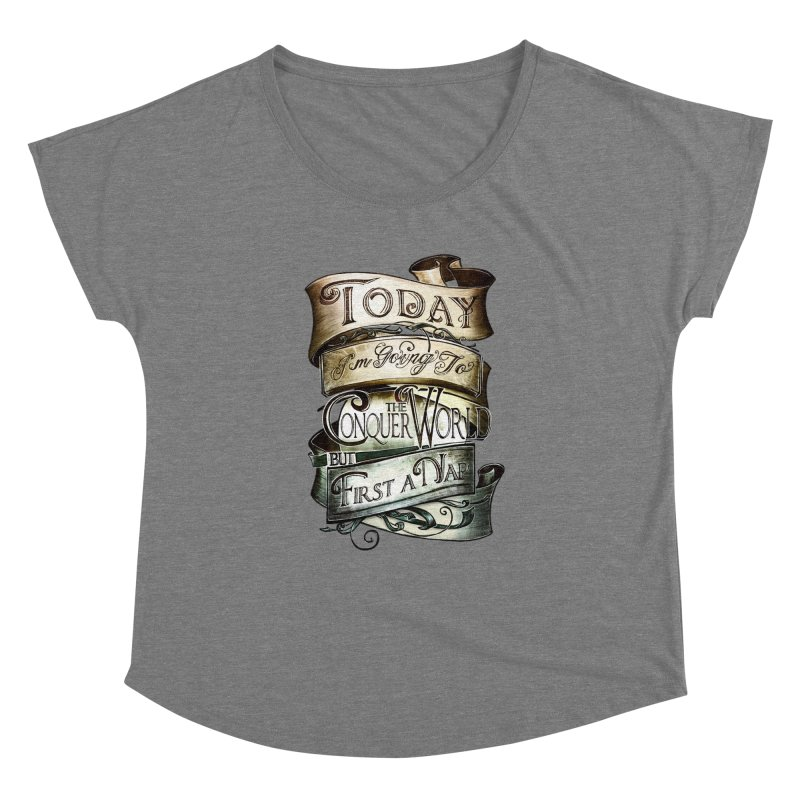 Today the World Women's Dolman by Slogantees