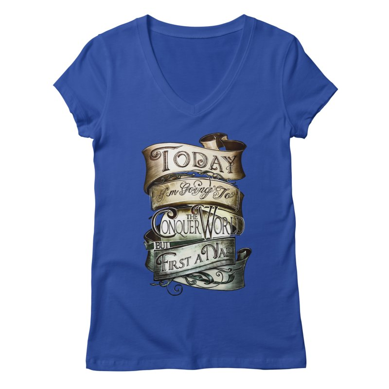 Today the World Women's V-Neck by Slogantees