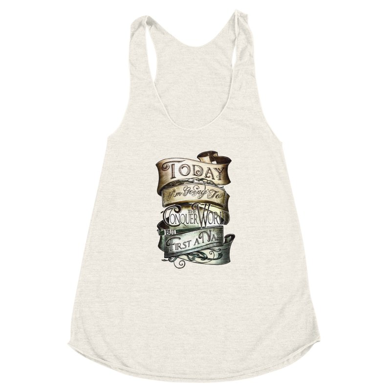 Today the World Women's Racerback Triblend Tank by Slogantees
