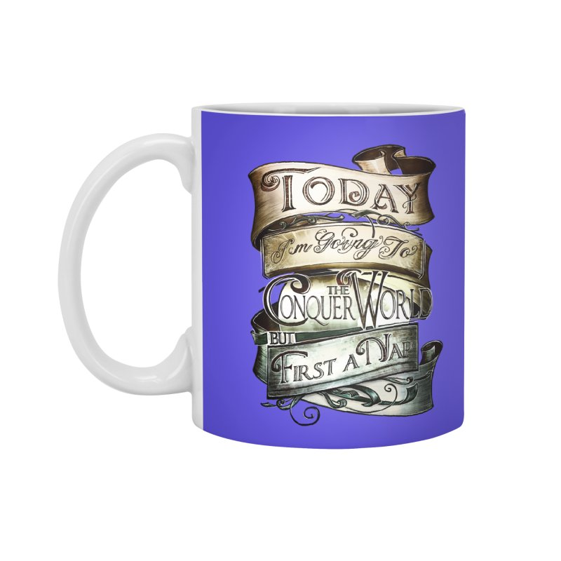 Today the World Accessories Mug by Slogantees