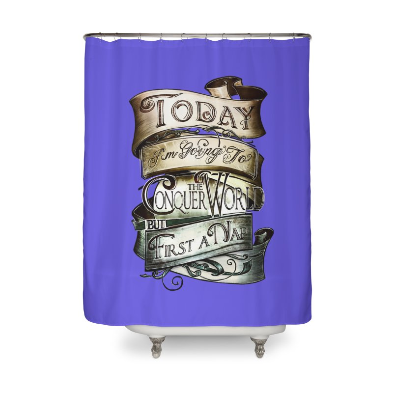 Today the World Home Shower Curtain by Slogantees