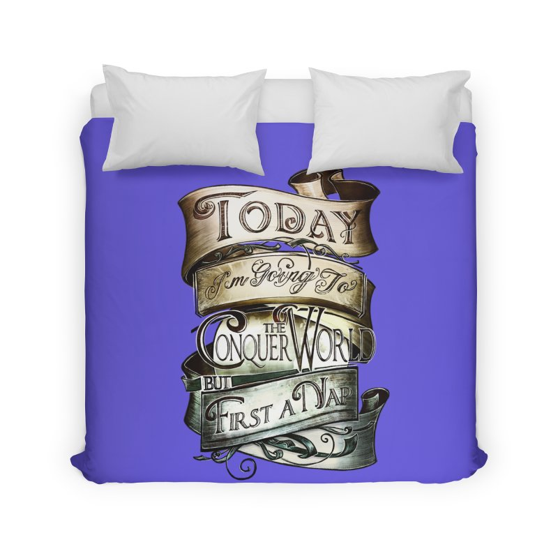 Today the World Home Duvet by Slogantees