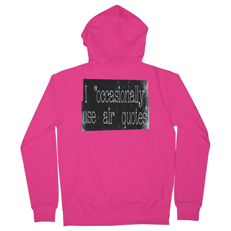 """I """"Occasionally"""" Use Air Quotes Men's Zip-Up Hoody by Slogantees"""