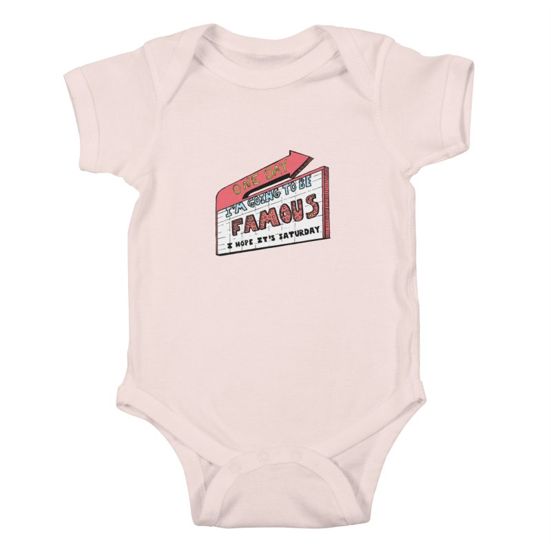 One Day I'm Going to be Famous Kids Baby Bodysuit by Slogantees