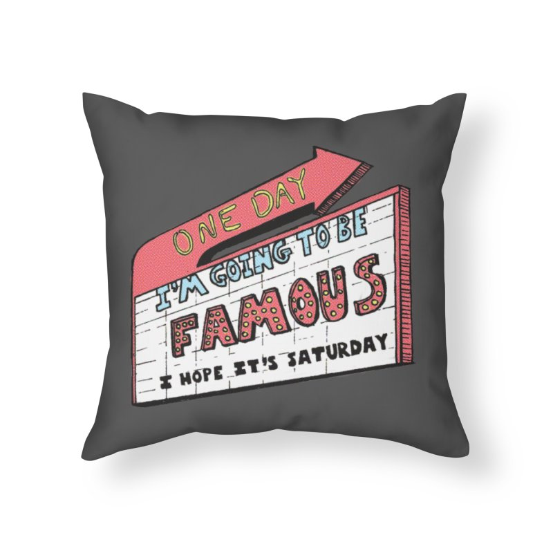 One Day I'm Going to be Famous   by Slogantees
