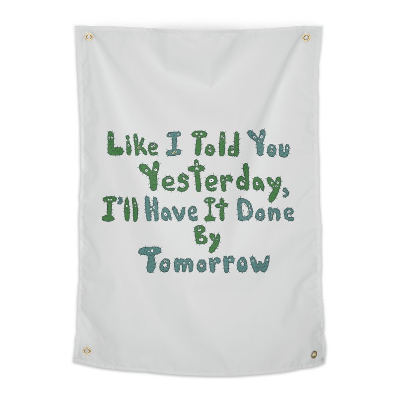 I'll Have it Done Tomorrow Home Tapestry by Slogantees