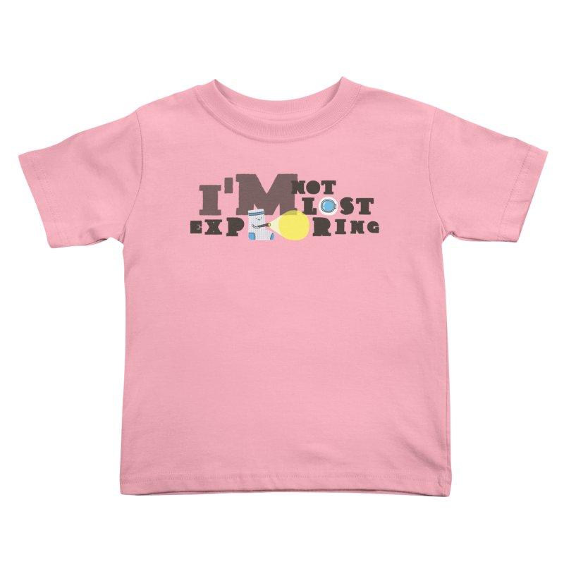 I'm Not Lost I'm Exploring Kids Toddler T-Shirt by Slogantees