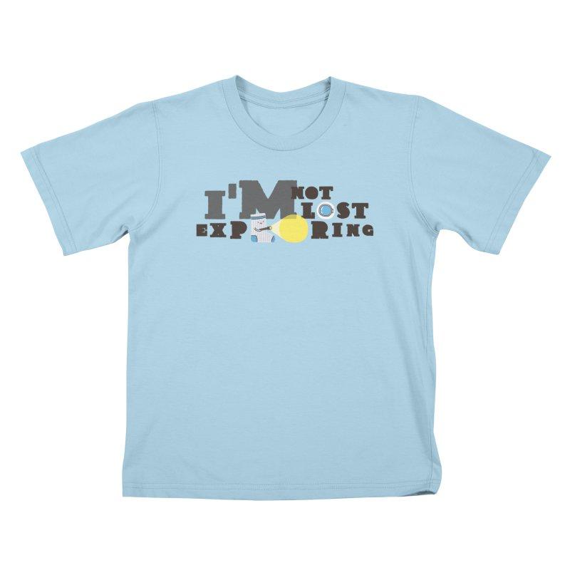I'm Not Lost I'm Exploring Kids T-Shirt by Slogantees