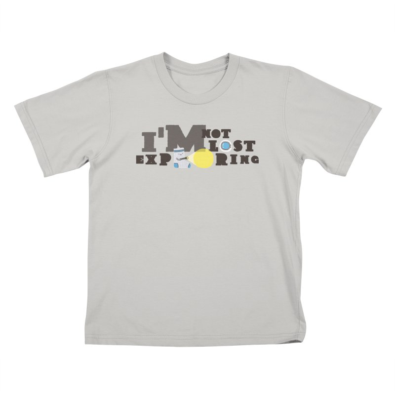 I'm Not Lost I'm Exploring Kids T-shirt by Slogantees