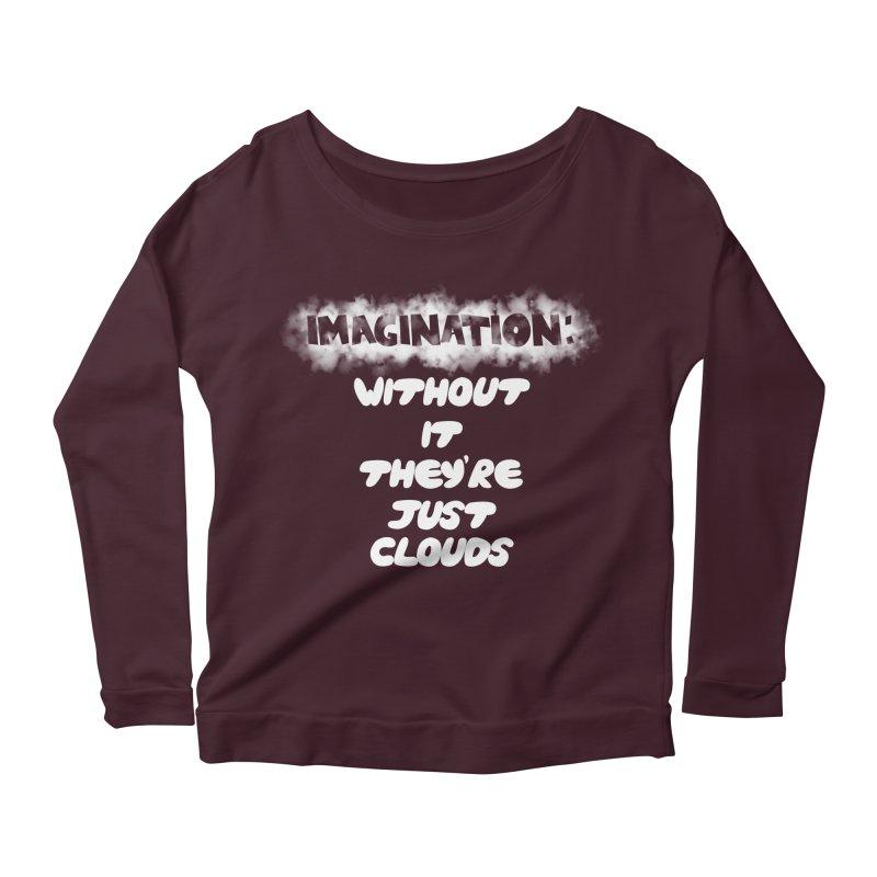 Imagination Women's Longsleeve Scoopneck  by Slogantees