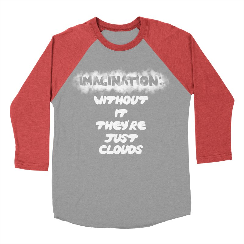 Imagination Women's Baseball Triblend T-Shirt by Slogantees