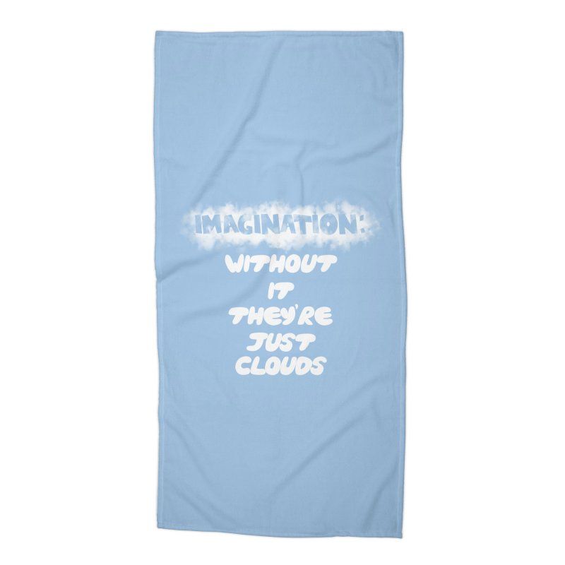 Imagination Accessories Beach Towel by Slogantees