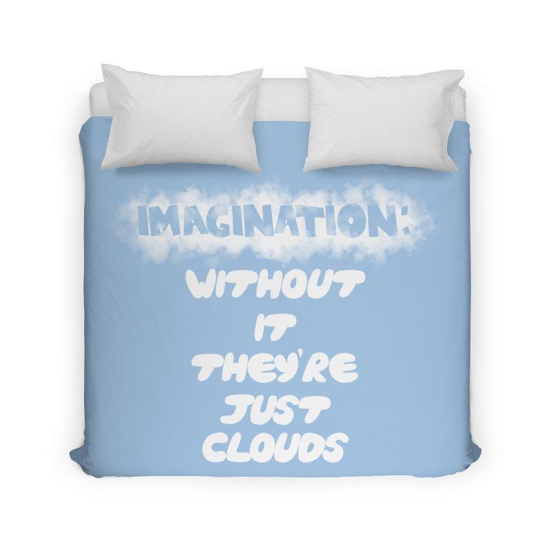 Imagination Home Duvet by Slogantees