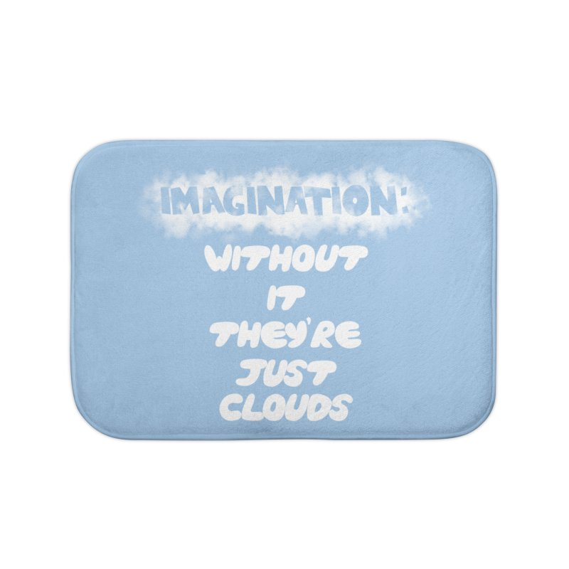 Imagination Home Bath Mat by Slogantees
