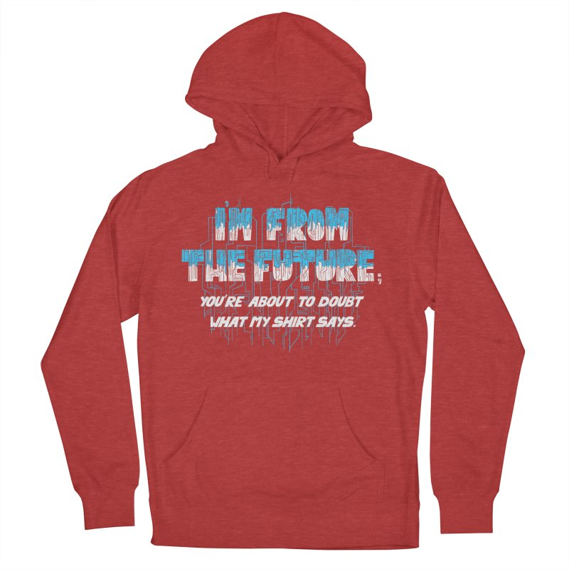 I'm From the Future Women's Pullover Hoody by Slogantees