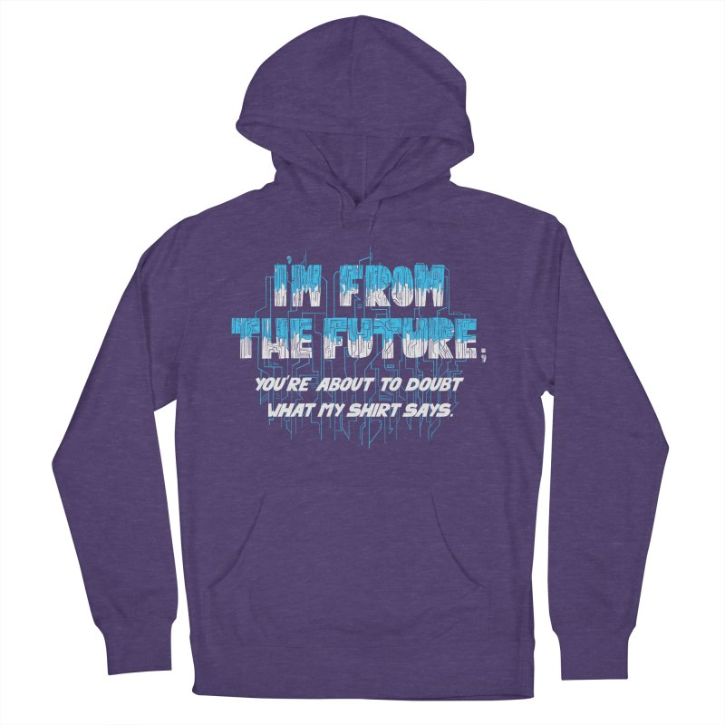 I'm From the Future Men's Pullover Hoody by Slogantees