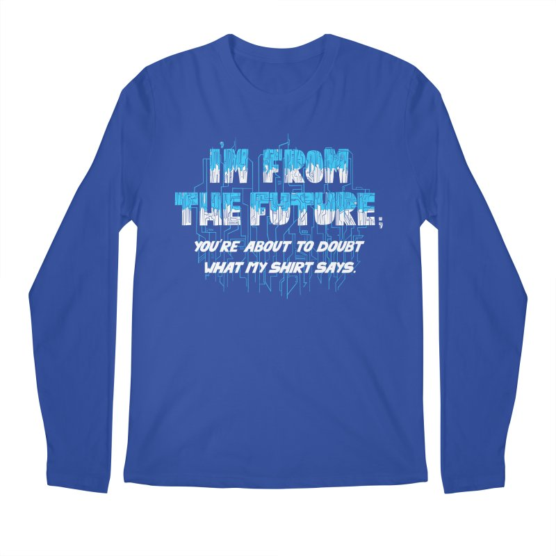 I'm From the Future Men's Longsleeve T-Shirt by Slogantees