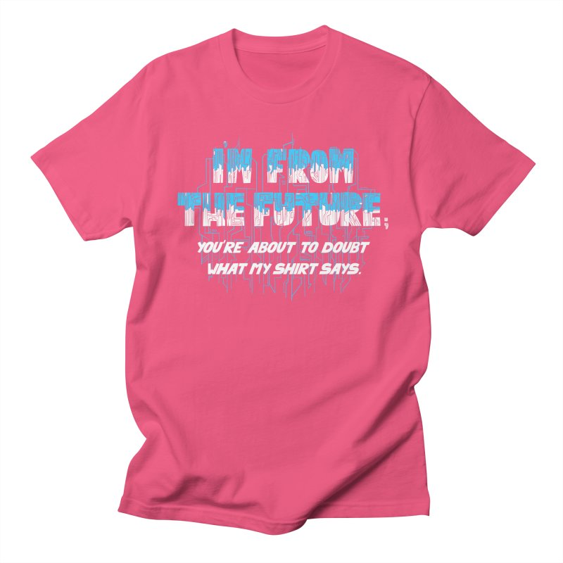 I'm From the Future Men's T-shirt by Slogantees