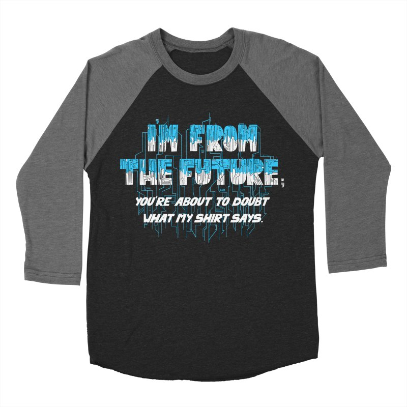 I'm From the Future Men's Baseball Triblend T-Shirt by Slogantees
