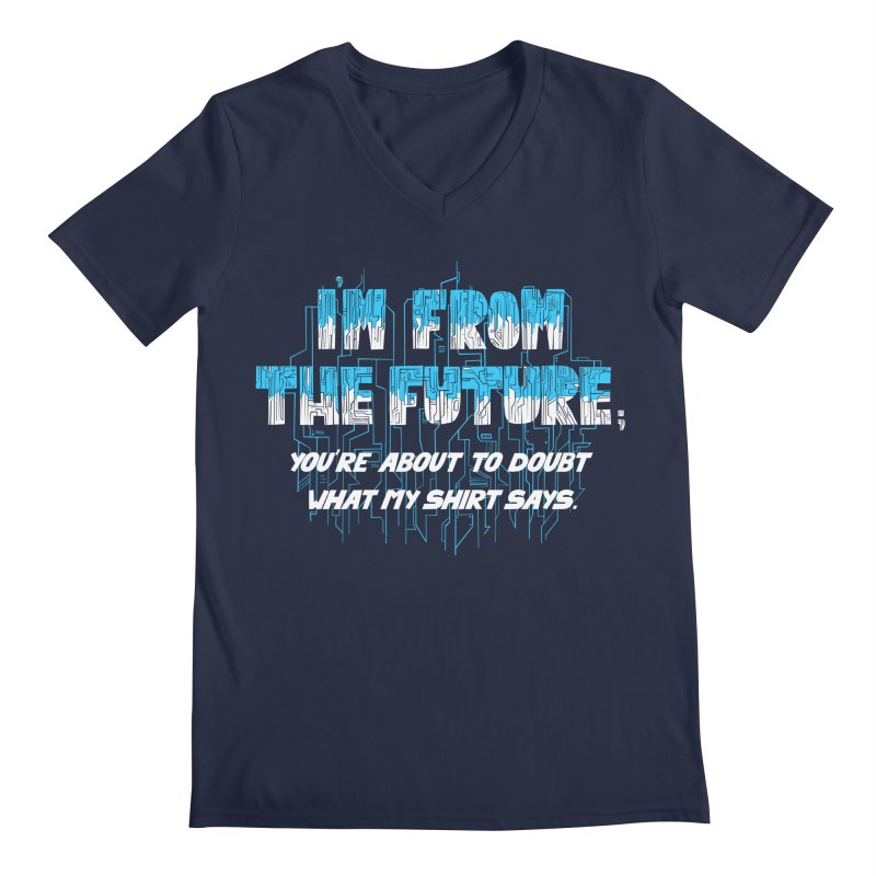 I'm From the Future Men's V-Neck by Slogantees