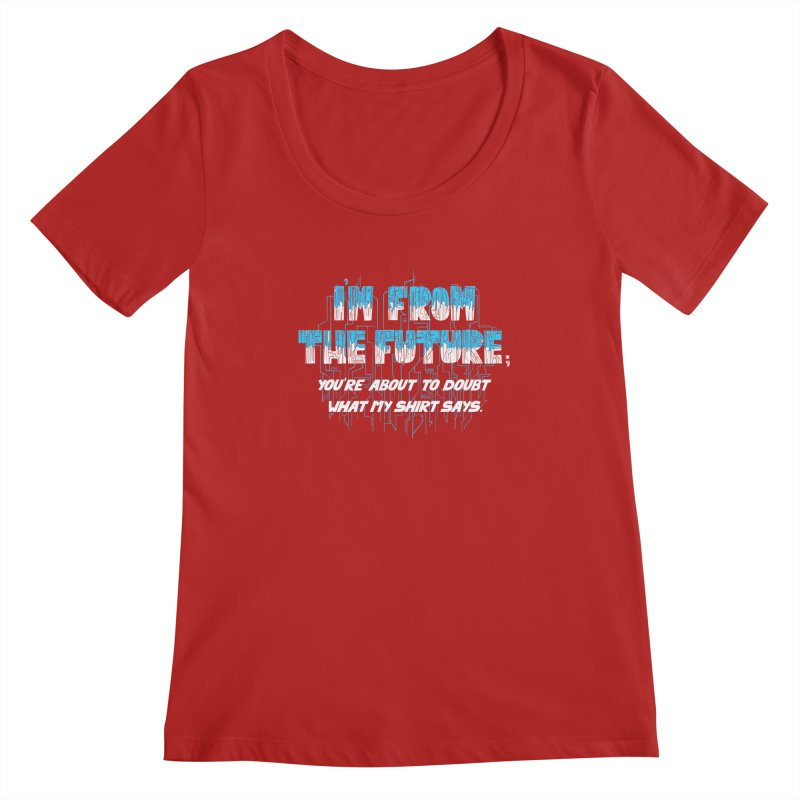 I'm From the Future Women's Scoopneck by Slogantees