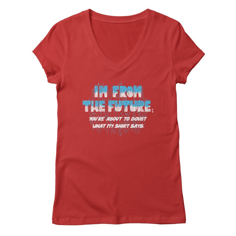 I'm From the Future Women's V-Neck by Slogantees