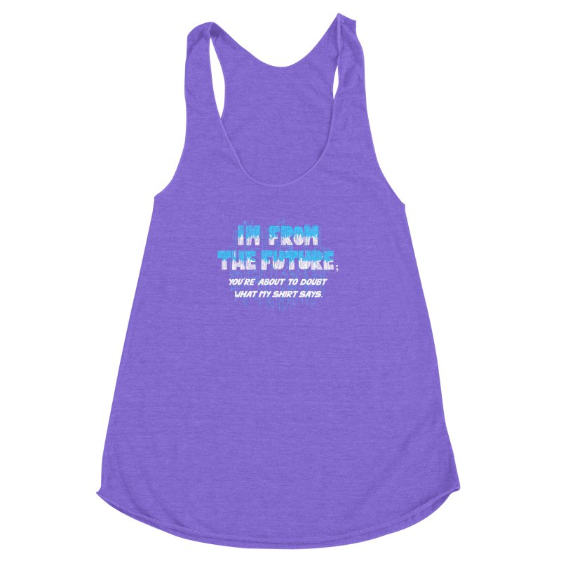 I'm From the Future Women's Racerback Triblend Tank by Slogantees