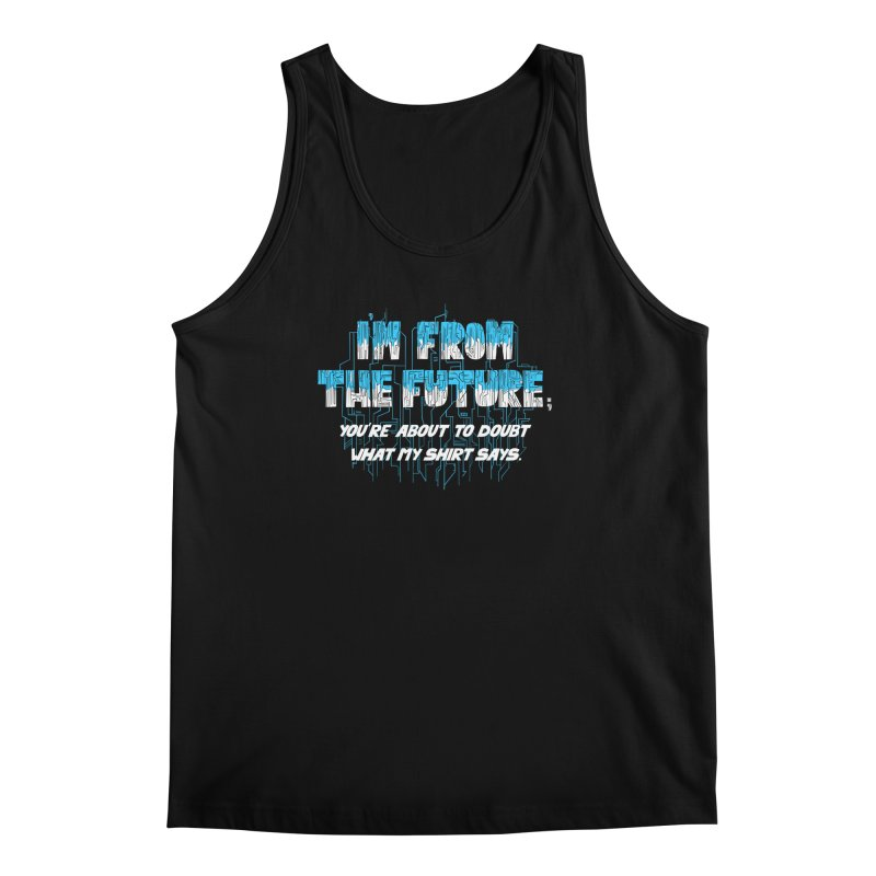 I'm From the Future Men's Tank by Slogantees