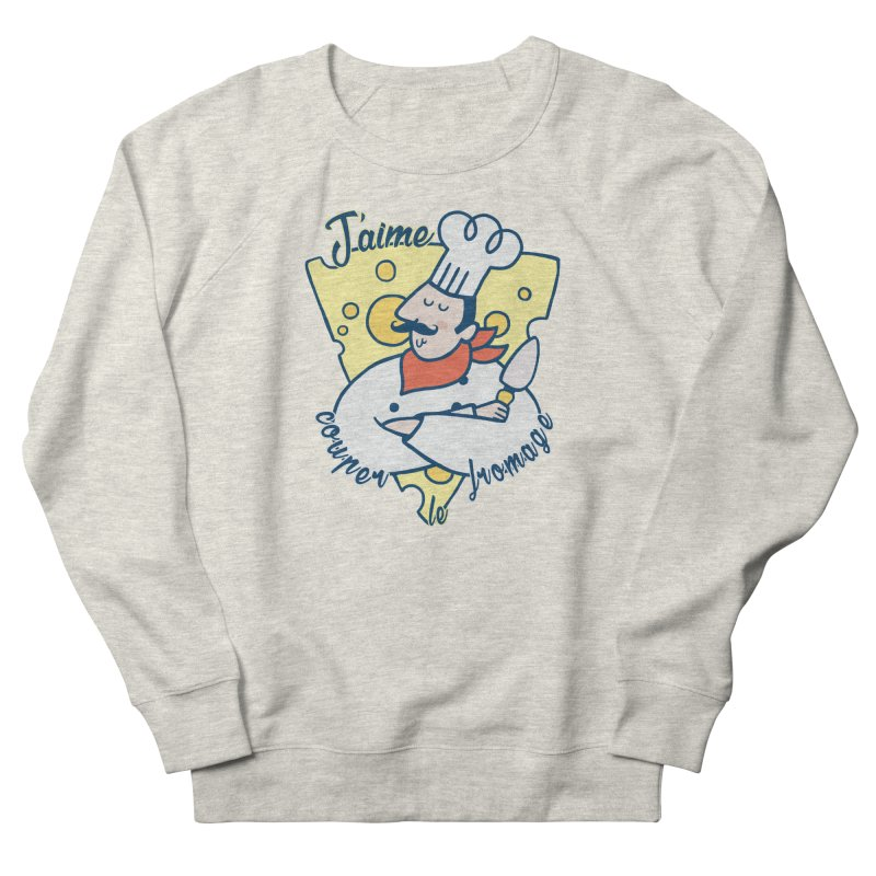J'aime Couper le Fromage Women's Sweatshirt by Slogantees