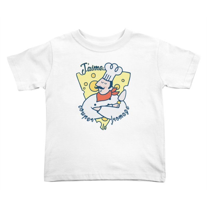 J'aime Couper le Fromage Kids Toddler T-Shirt by Slogantees