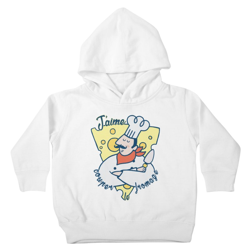 J'aime Couper le Fromage Kids Toddler Pullover Hoody by Slogantees