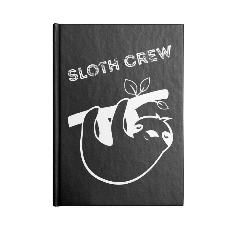 Sloth Crew Accessories Lined Journal Notebook by slothcrew's Artist Shop