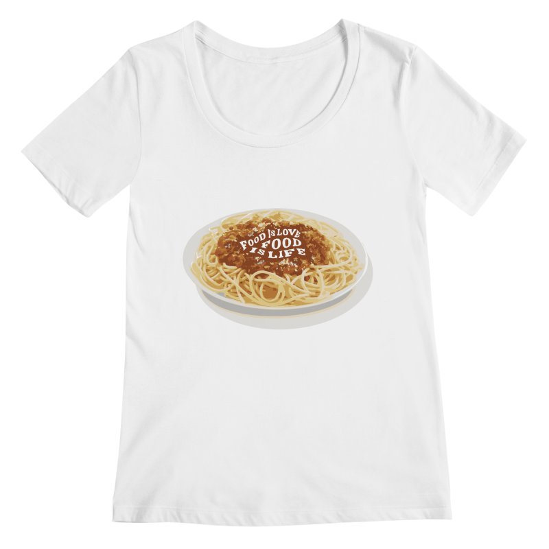 Food is Life Women's Regular Scoop Neck by slothcrew's Artist Shop