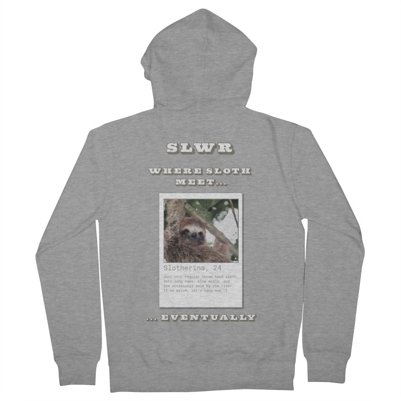Slwr: Where Sloth Meet Women's French Terry Zip-Up Hoody by slothcrew's Artist Shop