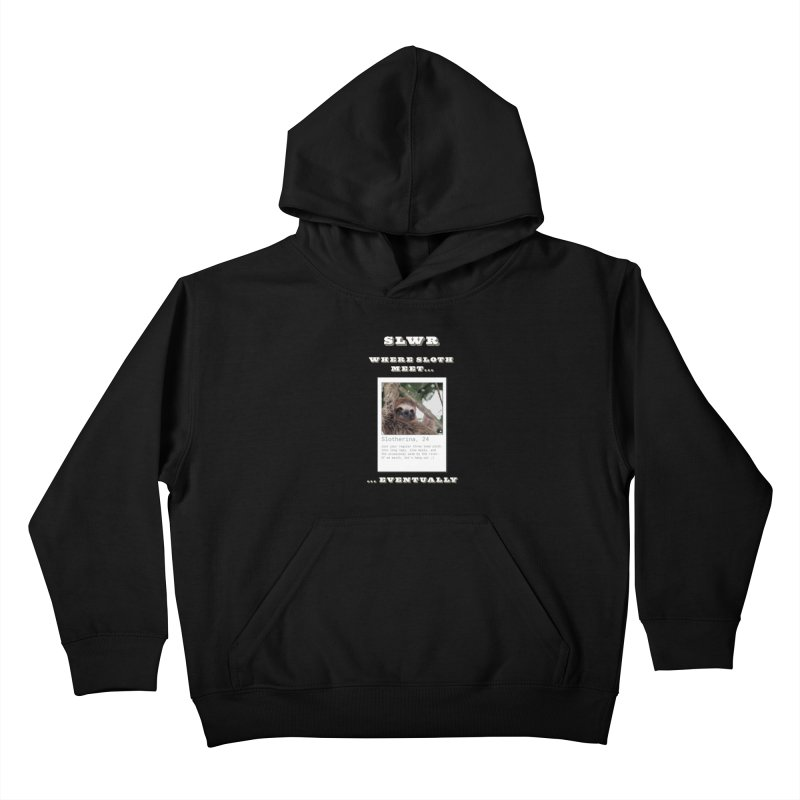Slwr: Where Sloth Meet Kids Pullover Hoody by slothcrew's Artist Shop