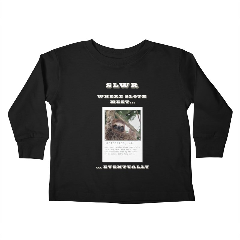 Slwr: Where Sloth Meet Kids Toddler Longsleeve T-Shirt by slothcrew's Artist Shop