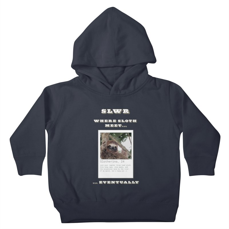 Slwr: Where Sloth Meet Kids Toddler Pullover Hoody by slothcrew's Artist Shop