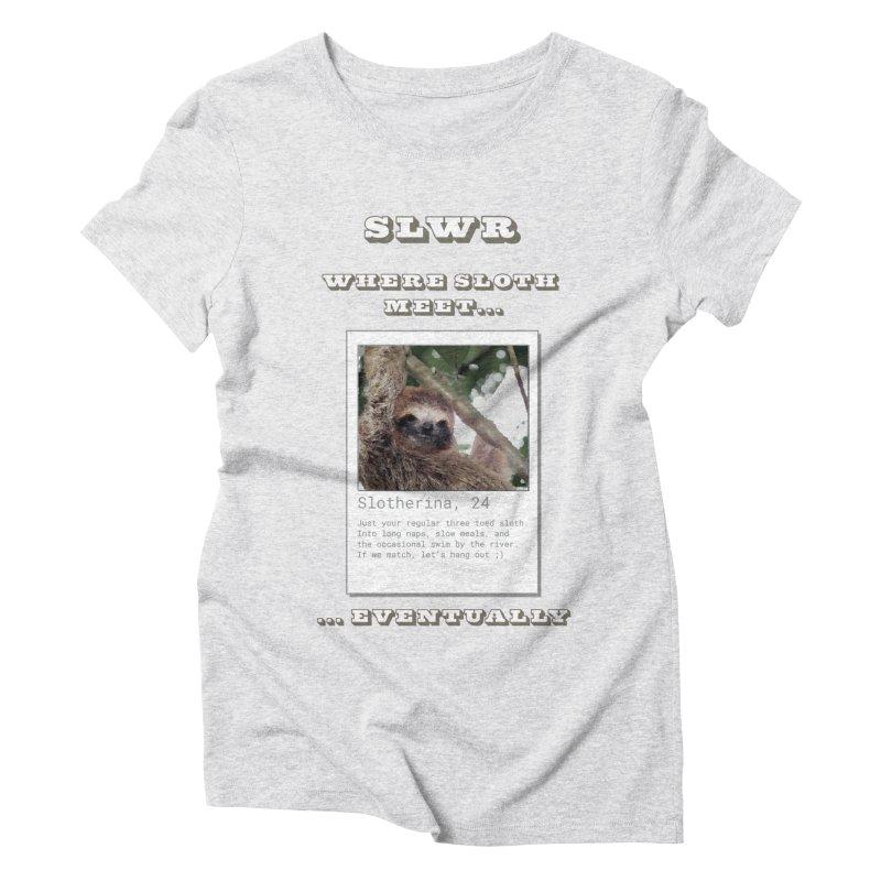 Slwr: Where Sloth Meet Women's Triblend T-Shirt by slothcrew's Artist Shop