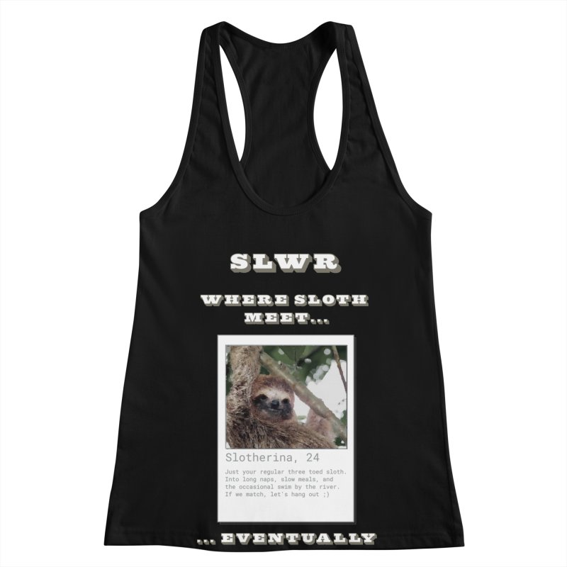 Slwr: Where Sloth Meet Women's Racerback Tank by slothcrew's Artist Shop