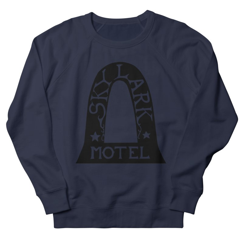 Skylark Motel - Black Version Women's French Terry Sweatshirt by Slow Low Crow Merch Shop