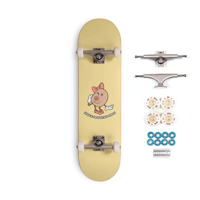 Female-Presenting Nipple Accessories Complete - Premium Skateboard by Kyle Smeallie's Design Store