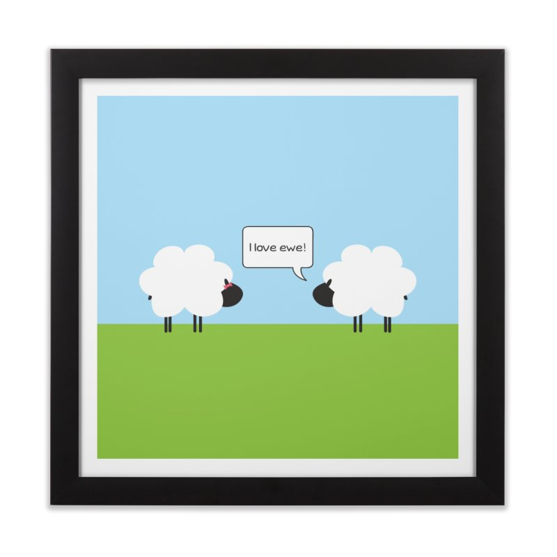 I Love Ewe Home Framed Fine Art Print by {mostly} Smiling Sticks